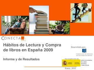 Hábitos de Lectura y Compra de libros en España 2009 Informe y de Resultados