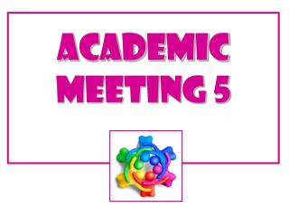 Academic Meeting 5