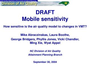 DRAFT Mobile sensitivity How sensitive is the air quality model to changes in VMT?