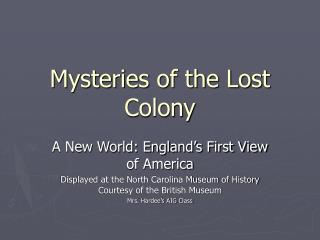 Mysteries of the Lost Colony