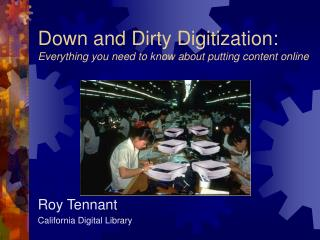 Down and Dirty Digitization: Everything you need to know about putting content online