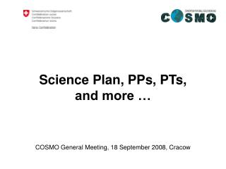 Science Plan, PPs, PTs, and more …