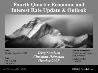 Fourth Quarter Economic and Interest Rate Update & Outlook Terry Sandven Christian Heitzman