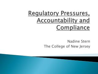 Regulatory Pressures, Accountability and  Compliance