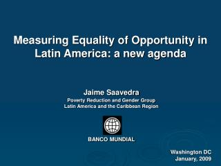Measuring Equality of O pportunity  in Latin America: a new agenda