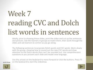 Week 7 reading CVC and Dolch list words in sentences
