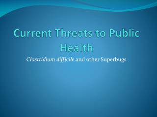 Current Threats to Public Health