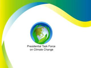 Presidential Task Force  on Climate Change