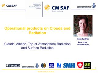 Operational products on Clouds and Radiation