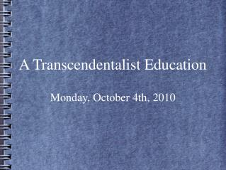 A Transcendentalist Education Monday, October 4th, 2010