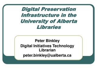Digital Preservation Infrastructure in the University of Alberta Libraries