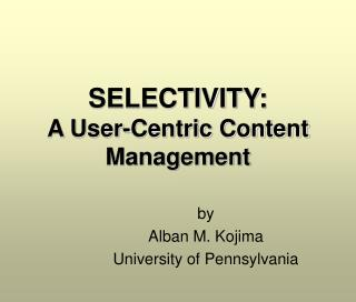 SELECTIVITY:  A User-Centric Content Management