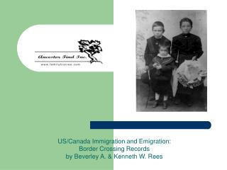 US/Canada Immigration and Emigration: Border Crossing Records  by Beverley A. & Kenneth W. Rees