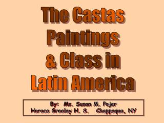 The Castas Paintings & Class in Latin America