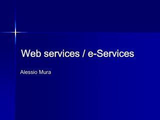 Web services / e-Services