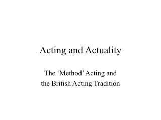 Acting and Actuality