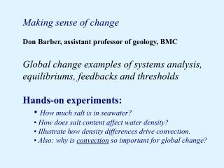 Making sense of change Don Barber, assistant professor of geology, BMC