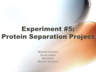 Experiment #5:   Protein Separation Project