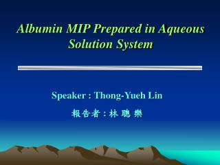 Albumin MIP Prepared in Aqueous Solution System