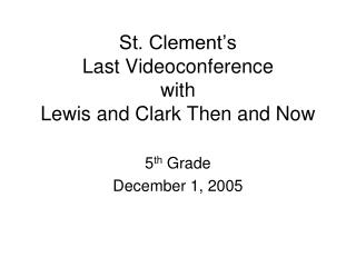 St. Clement's  Last Videoconference  with  Lewis and Clark Then and Now