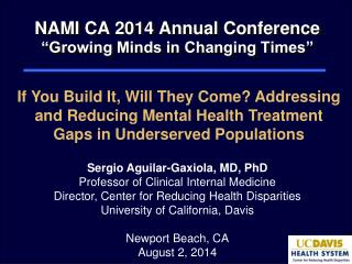 "NAMI CA 2014 Annual Conference  ""Growing Minds in Changing Times"""