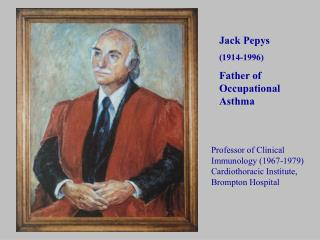 Jack Pepys (1914-1996) Father of Occupational Asthma