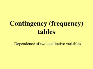 C ontingency (frequency ) tables