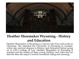 Heather Shoemaker Wyoming - History and Education