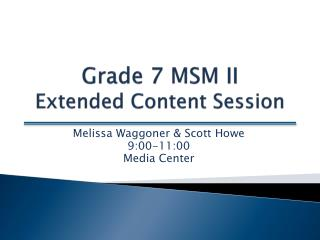 Grade 7 MSM II Extended Content Session