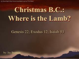 Christmas B.C.: Where is the Lamb?