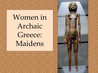 Women in Archaic Greece: Maidens