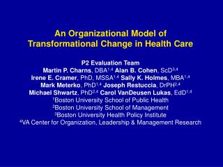 An Organizational Model of Transformational Change in Health Care P2 Evaluation Team