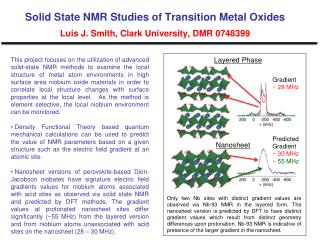Solid State NMR Studies of Transition Metal Oxides Luis J. Smith, Clark University, DMR 0748399