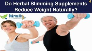 Do Herbal Slimming Supplements Reduce Weight Naturally?