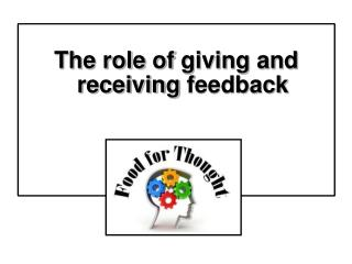 The  role  of giving and receiving  feedback