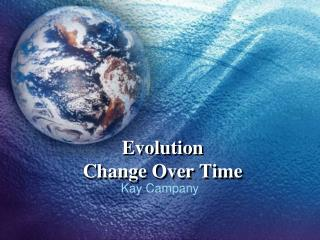 Evolution Change Over Time