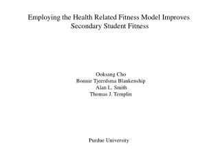 Employing the Health Related Fitness Model Improves  Secondary Student Fitness