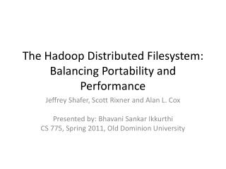 The  Hadoop  Distributed  Filesystem : Balancing Portability and Performance