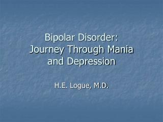 Bipolar Disorder: Journey Through Mania  and Depression