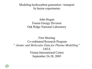 Modeling hydrocarbon generation / transport In fusion experiments John Hogan