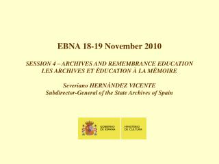 SESSION 4 – Archives and remembrance education State Archives of Spain