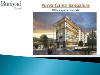 Purva Gainz at Hosur Road Bangalore - Office Space for sale