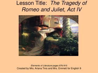 Lesson Title:   The Tragedy of Romeo and Juliet ,  Act IV