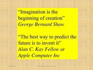 """Imagination is the beginning of creation"" George Bernard Shaw"