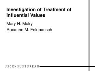 Investigation of Treatment of Influential Values