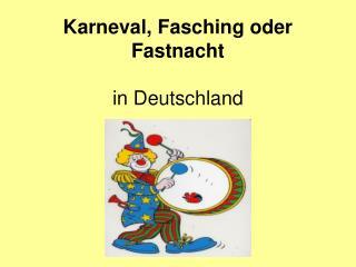 Karneval, Fasching oder Fastnacht in Deutschland