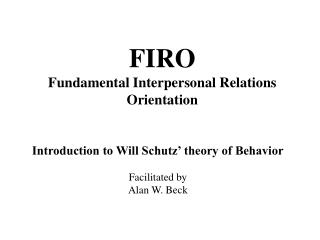 FIRO Fundamental Interpersonal Relations Orientation