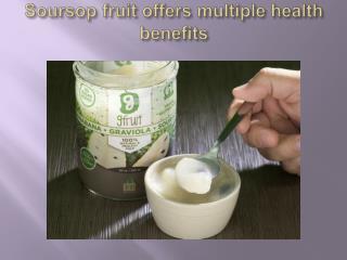 Soursop fruit offers multiple health benefits