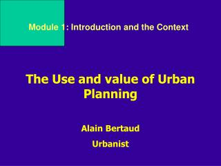 The Use and value of Urban Planning