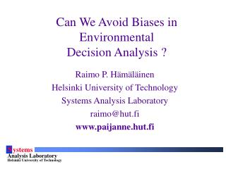 Can We Avoid Biases in Environmental  Decision Analysis ?